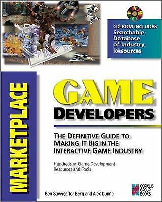 Game Developer's Marketplace : The Definitive Guide to Making It Big in the...