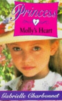 Princess: Molly's Heart No. 1 (Hippo fantas... by Charbonnet, Gabriell Paperback