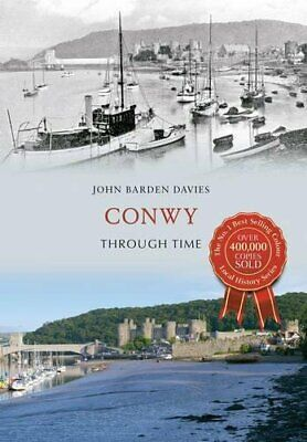 Conwy Through Time by Barden Davies, John Book The Cheap Fast Free Post