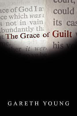 The Grace of Guilt by Gareth Young
