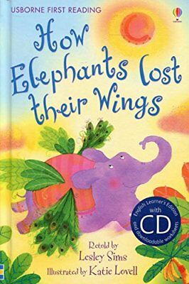 How Elephants Lost Their Wings (Usborne First Reading) (First ... by Lesley Sims