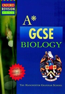 A-star GCSE Biology (Oxford Revision Guides) by Manchester Grammar Sch Paperback