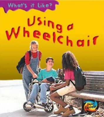 Using a Wheelchair (What's It Like?) by Royston, Angela Paperback Book The Cheap
