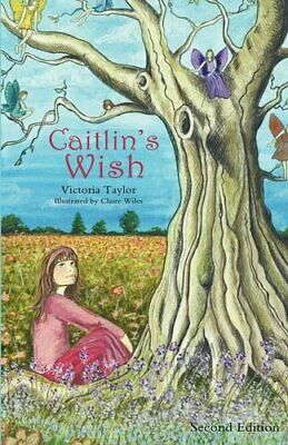 Caitlin's Wish - Second Edition by Taylor, Victoria Book The Cheap Fast Free