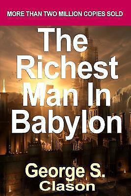 The Richest Man in Babylon : Now Revised and Updated for the 21st Century...