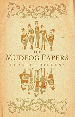 The Mudfog Papers (Alma Classics) by Dickens, Charles Book The Cheap Fast Free