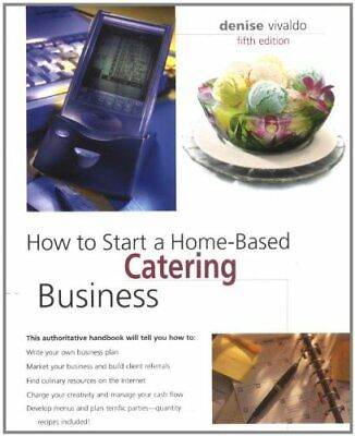How to Start a Home-Based Catering Business by Vivaldo, Denise Book The Cheap