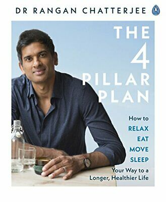 The 4 Pillar Plan: How to Relax, Eat, Move and Sleep ... by Chatterjee, Dr Ranga