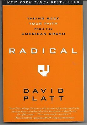 Radical : Taking Back Your Faith from the American Dream by David Platt