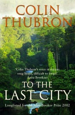 To The Last City by Colin Thubron New Paperback / softback Book