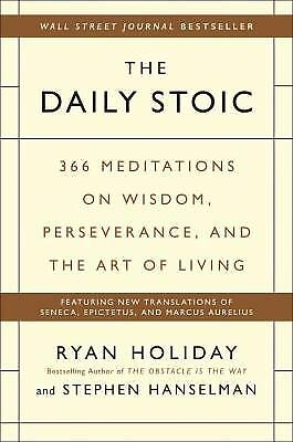 The Daily Stoic : 366 Meditations on Self-Mastery, Perseverance and...  (ExLib)