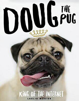Doug The Pug: The King of the Internet by Mosier, Leslie Book The Cheap Fast