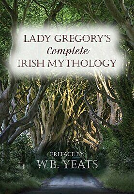 Lady Gregory's Complete Irish Mythology by Gregory, Lady Book The Cheap Fast