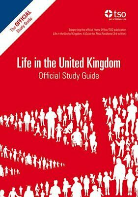 Life in the UK Official Study Guide, 2018 Edition (Li... by TSO (The Stationery