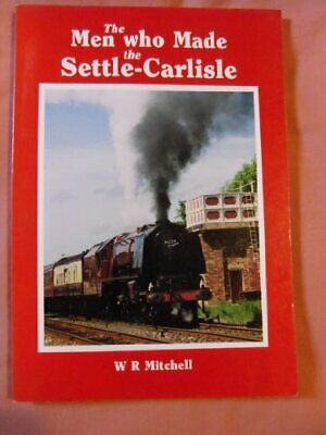 Men Who Made the Settle-Carlisle by Mitchell, W. R. Paperback Book The Cheap