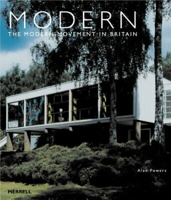 Modern: The Modern Movement in Britain by Powers, Alan Hardback Book The Cheap