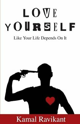 Love Yourself Like Your Life Depends On It by Ravikant, Kamal Book The Cheap