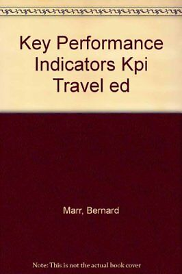 Key Performance Indicators Kpi Travel ed by Marr, Bernard Book The Cheap Fast
