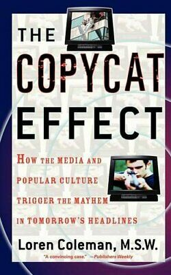 The Copycat Effect: How the Media and Popular Cult... by Loren Coleman Paperback