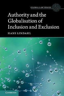 Authority and the Globalisation of Inclusion and Exclusion by Hans Lindahl Hardc