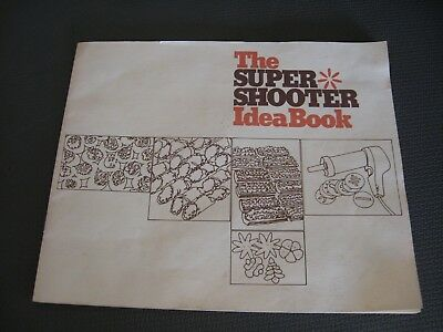 Wear Ever Super Shooter Idea Book Recipes Instructions The Super Shooter