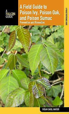 A Field Guide to Poison Ivy, Poison Oak, and Poison Sumac : Prevention and...