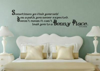 Outlander Quote Path You Never Expected Lead To A Bonny Place Wall Decal