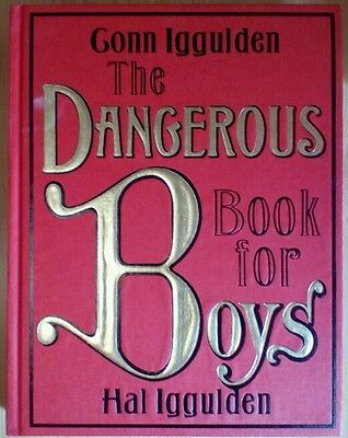The Dangerous Book for Boys by Con & Hal Iggulden