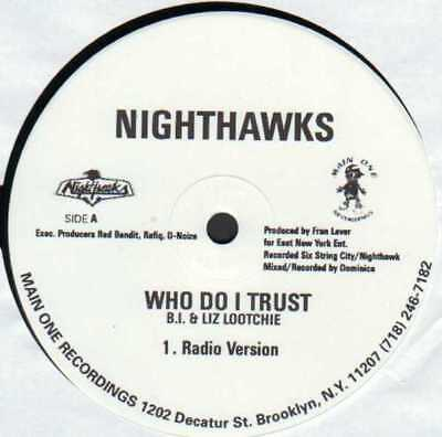 "12"" Us Hip Hop**nighthawks - Who Do I Trust***1723"