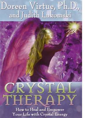 Crystal Therapy by Doreen Virtue, Ph.D., and Judith Lukomski - Brand New