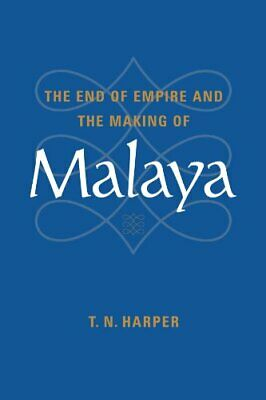 The End of Empire and the Making of Malaya by Harper, T Paperback Book The Cheap
