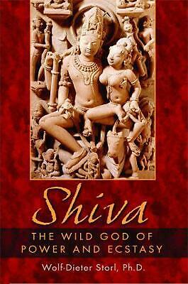 Shiva: The Wild God of Power and Ecstasy by Wolf-Dieter Storl (English) Paperbac