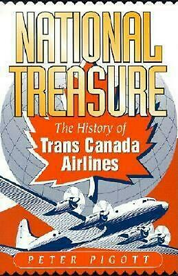 National Treasure: The History of Trans Canada Airlines by Peter Pigott (English