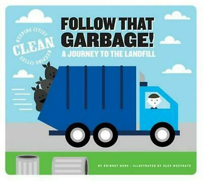 Follow That Garbage!: A Journey to the Landfill by Bridget Heos (English) Hardco