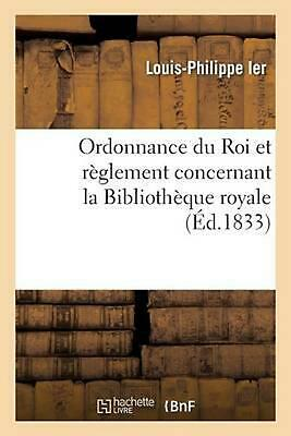 Ordonnance du Roi et r by LOUIS-PHILIPPE IER (French) Paperback Book Free Shippi