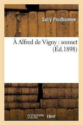A Alfred de Vigny: Sonnet by Prudhomme Sully (French) Paperback Book Free Shippi