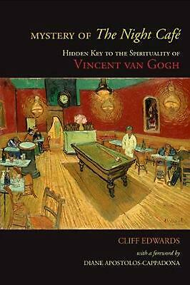 Mystery of the Night Cafe: Hidden Key to the Spirituality of Vincent Van Gogh by