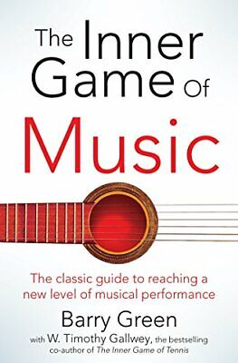 The Inner Game of Music by Green, Barry Book The Cheap Fast Free Post