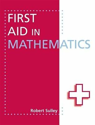 First Aid in Mathematics (FAI) by Sulley, Robert Paperback Book The Cheap Fast