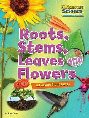 Fundamental Science Key Stage 1: Roots, Stems, Leaves and Flower... by Ruth Owen
