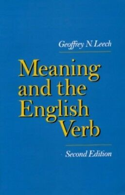 Meaning and the English Verb (2nd Edition) by Geoffrey N. Leech Paperback Book
