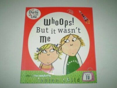 Charlie and Lola: Whoops! But it Wasn't Me by Child, Lauren Book The Cheap Fast