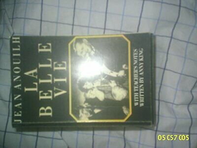 La Belle Vie by Anouilh, Jean Paperback Book The Cheap Fast Free Post