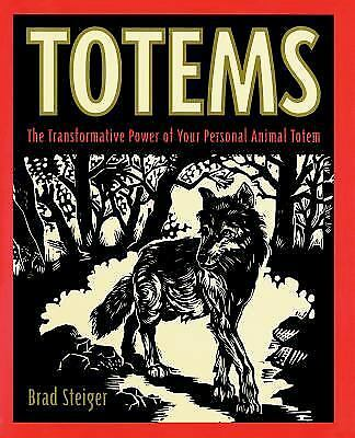 Totems : The Transformative Power of Your Personal Animal Totem  (NoDust)