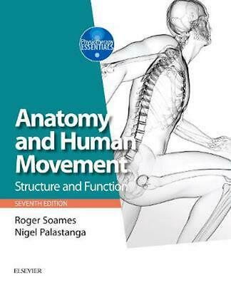 Anatomy and Human Movement: Structure and function 7th Edition by Roger W. Soame