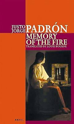 Memory of the Fire : Selected Poems 1989-2000 by Justo Jorge Padr?n