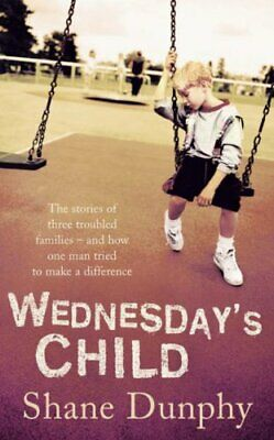 Wednesday's Child by Dunphy, Shane Book The Cheap Fast Free Post