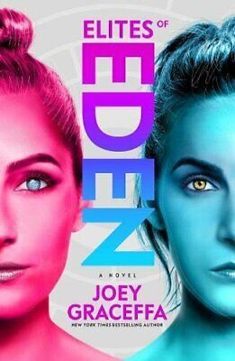 Elites of Eden: A Novel (Eden 2) by Graceffa, Joey Book The Cheap Fast Free Post