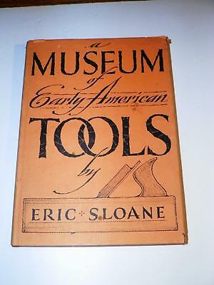 MUSEUM OF EARLY AMERICAN TOOLS ERIC SLOAN ILLUSTRATED HARDCOVER w/DJ:1st EDITION