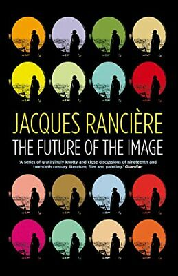 The Future of the Image by Jacques Ranciere Paperback Book The Cheap Fast Free